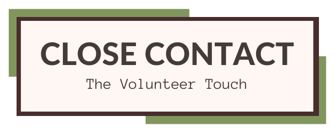 Close Contact: The Volunteer Touch
